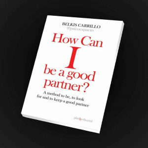 How can I be a good partner? - Belkis Carrillo