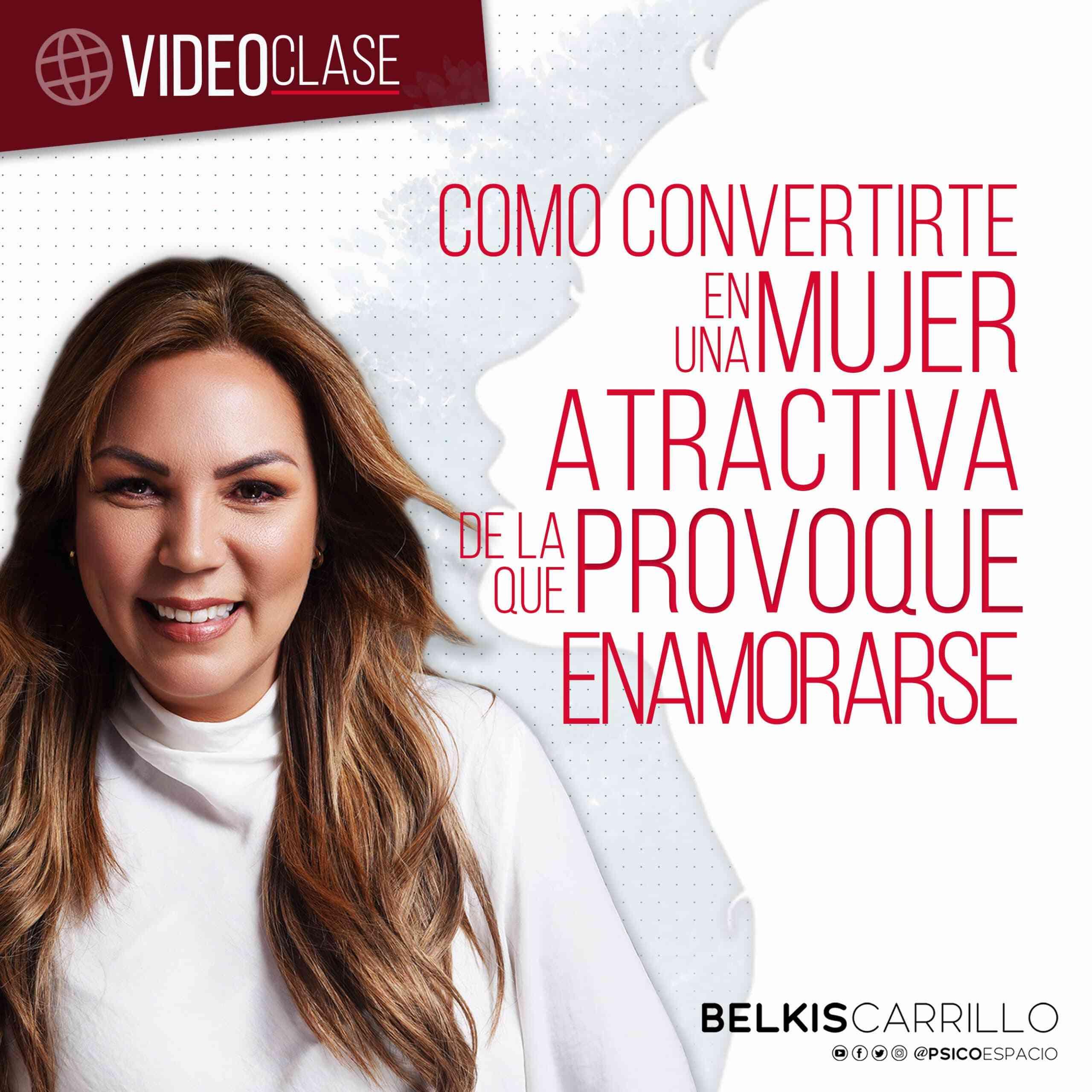Videoclase - Cómo convertirte en una mujer atractiva de la que provoque enamorarse