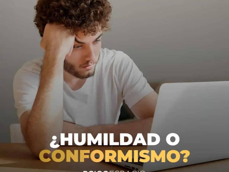 Humildad o conformismo
