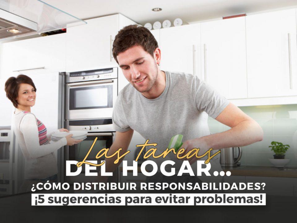 Las tareas del hogar… ¿Cómo distribuir responsabilidades?