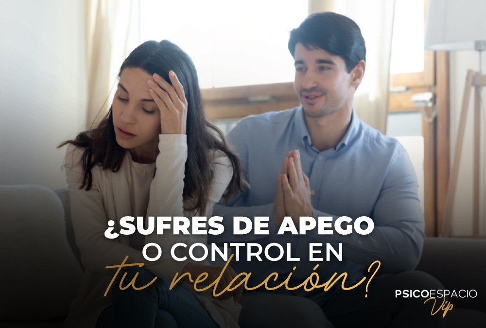 ¿Sufres de apego o control en tu relación?